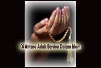 Di Antara Adab Berdoa dalam Islam